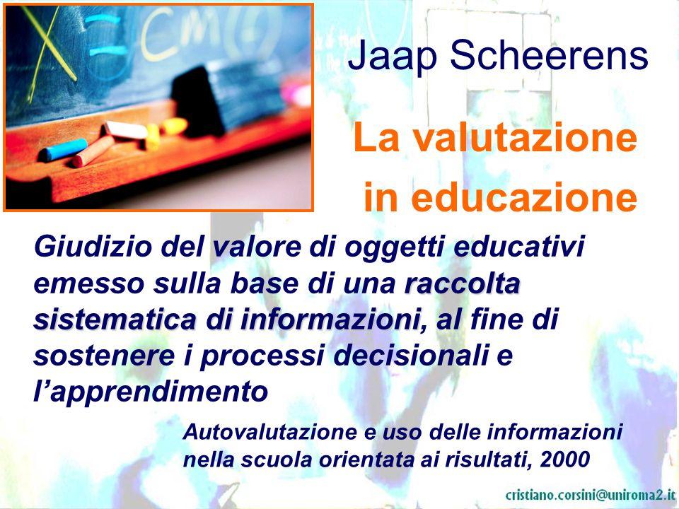 Jaap Scheerens raccolta sistematica di informazioni Giudizio del valore di oggetti educativi emesso sulla base di una raccolta sistematica di informaz
