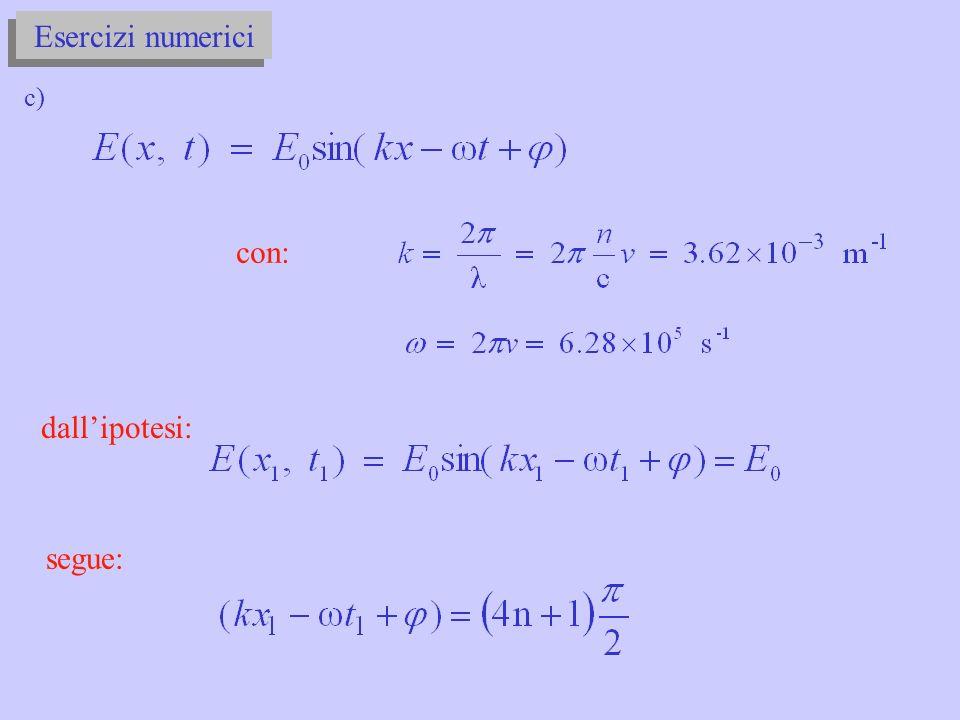 Esercizi numerici con: dallipotesi: segue: c)