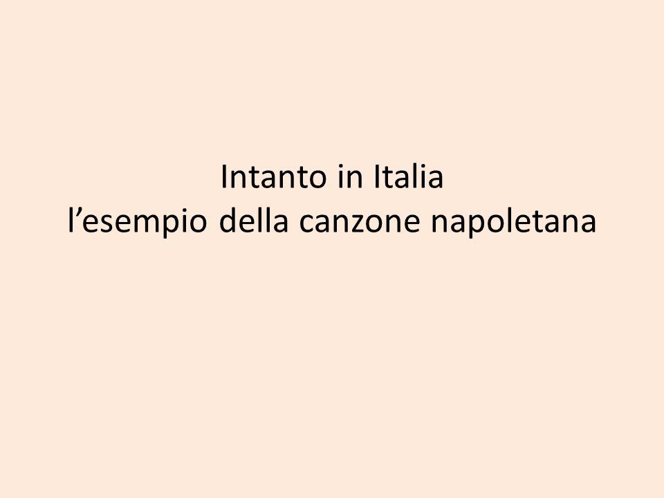 Intanto in Italia lesempio della canzone napoletana