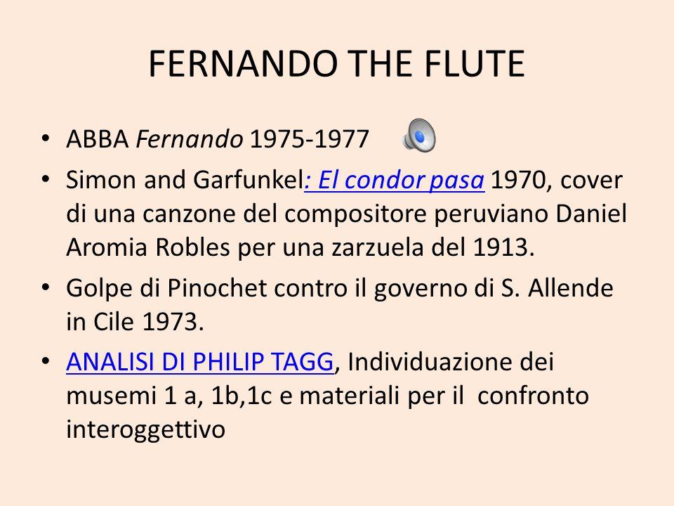 FERNANDO THE FLUTE ABBA Fernando 1975-1977 Simon and Garfunkel: El condor pasa 1970, cover di una canzone del compositore peruviano Daniel Aromia Robl