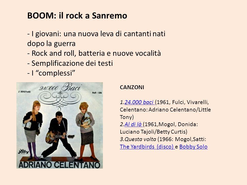 BOOM: il rock a Sanremo - I giovani: una nuova leva di cantanti nati dopo la guerra - Rock and roll, batteria e nuove vocalità - Semplificazione dei t