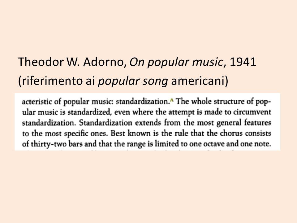 Theodor W. Adorno, On popular music, 1941 (riferimento ai popular song americani)