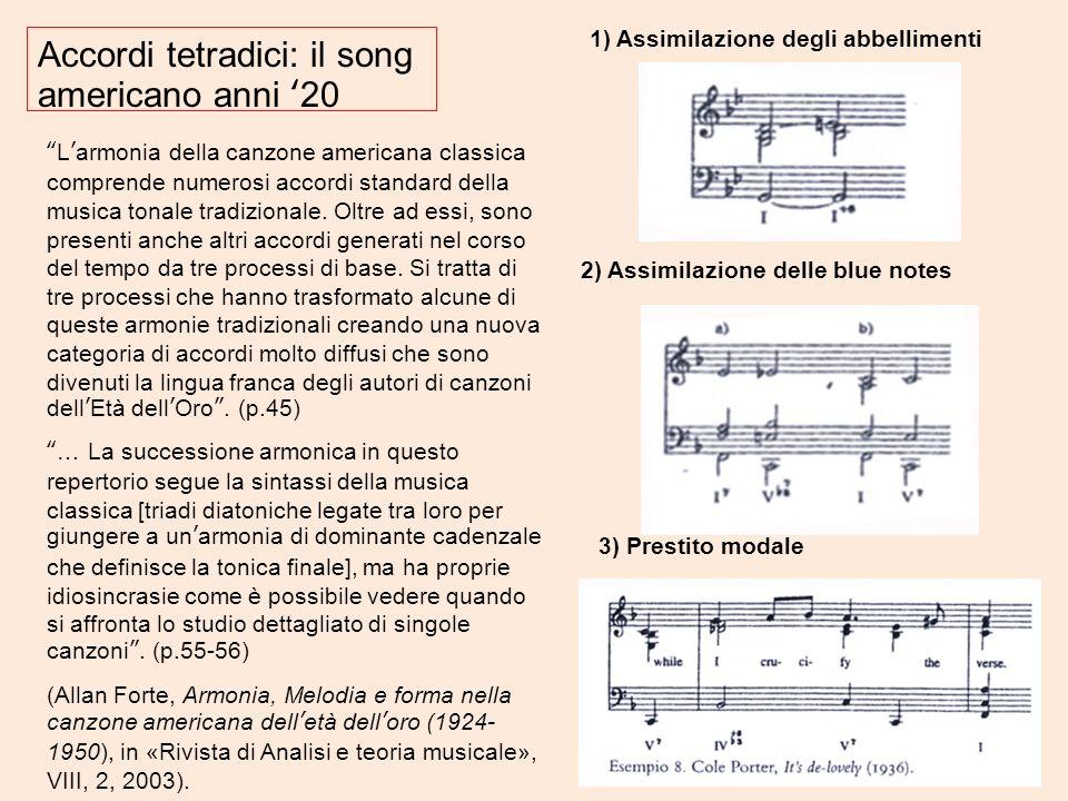 Accordi tetradici: il song americano anni 20 Larmonia della canzone americana classica comprende numerosi accordi standard della musica tonale tradizi