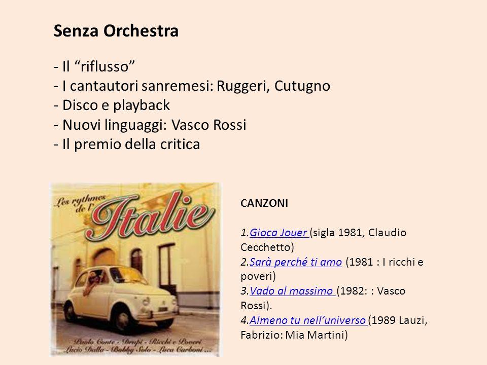 Senza Orchestra - Il riflusso - I cantautori sanremesi: Ruggeri, Cutugno - Disco e playback - Nuovi linguaggi: Vasco Rossi - Il premio della critica C