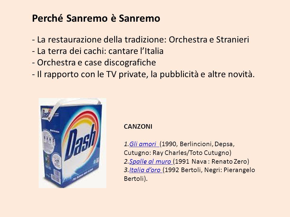 Perché Sanremo è Sanremo - La restaurazione della tradizione: Orchestra e Stranieri - La terra dei cachi: cantare lItalia - Orchestra e case discograf