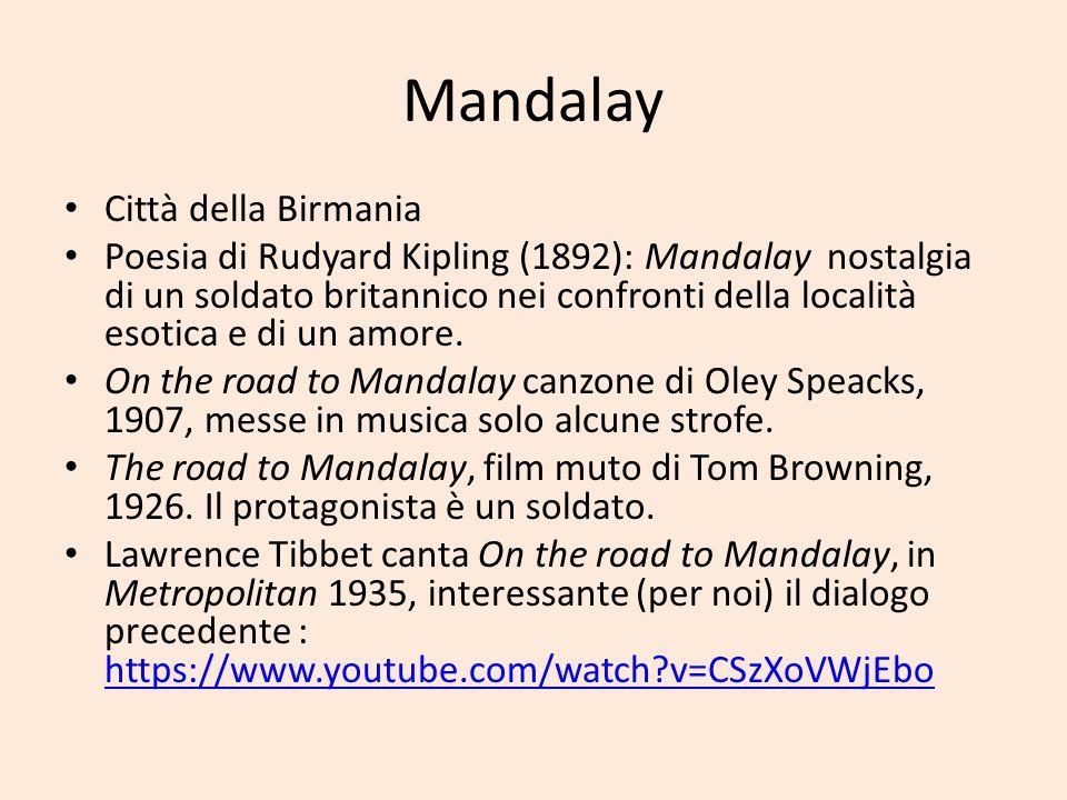 Mandalay Città della Birmania Poesia di Rudyard Kipling (1892): Mandalay nostalgia di un soldato britannico nei confronti della località esotica e di
