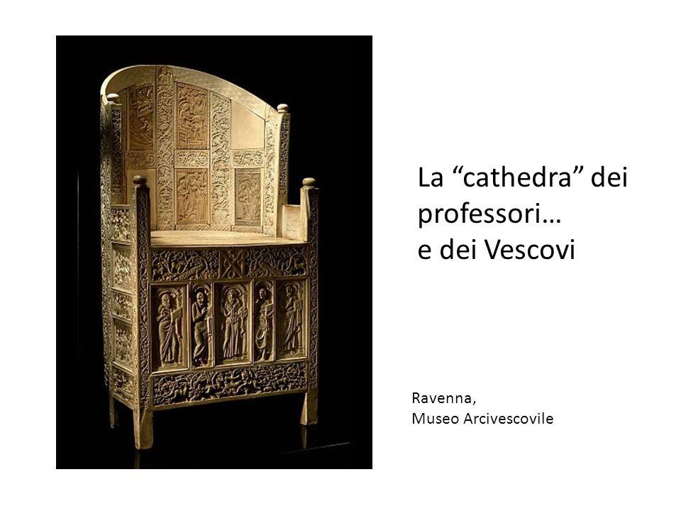 La cathedra dei professori… e dei Vescovi Ravenna, Museo Arcivescovile
