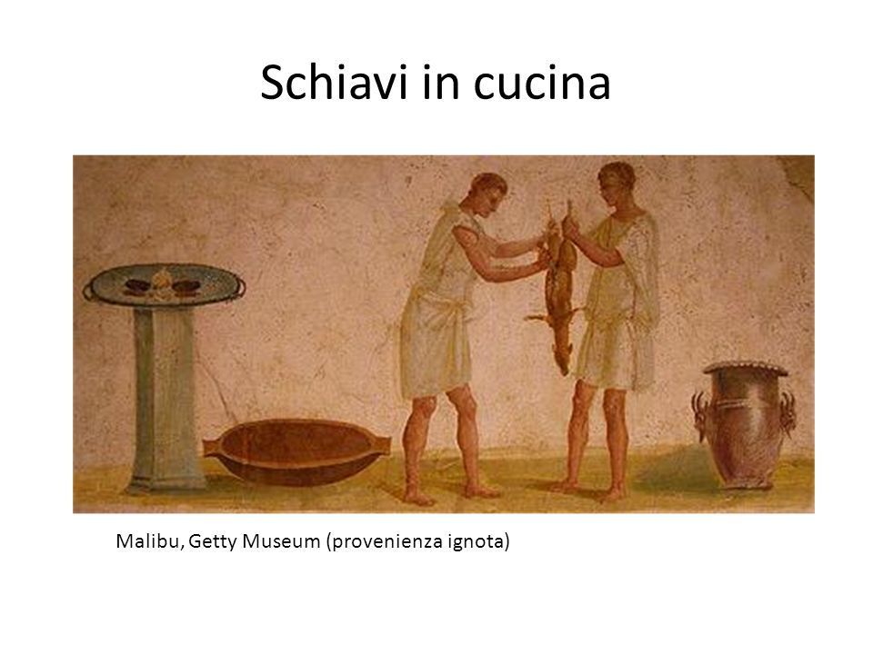 Schiavi in cucina Malibu, Getty Museum (provenienza ignota)