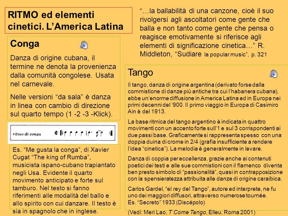 RITMO ed elementi cinetici. LAmerica Latina …la ballabilità di una canzone, cioè il suo rivolgersi agli ascoltatori come gente che balla e non tanto c