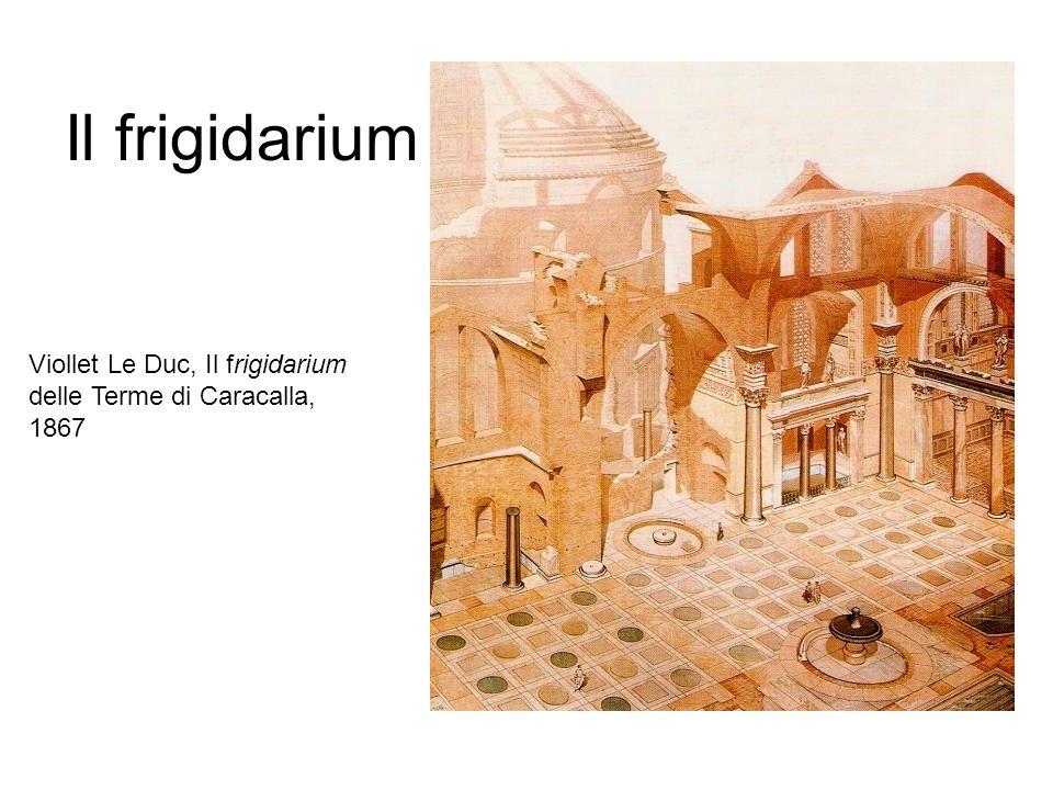 Il frigidarium Viollet Le Duc, Il frigidarium delle Terme di Caracalla, 1867