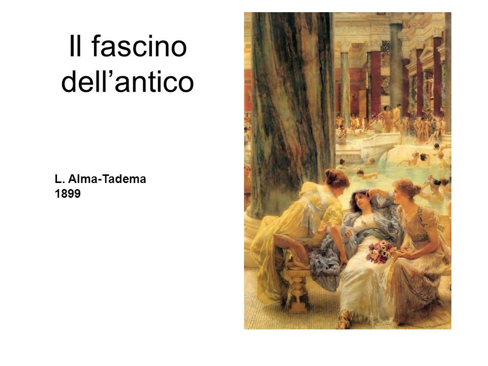 Il fascino dellantico L. Alma-Tadema 1899