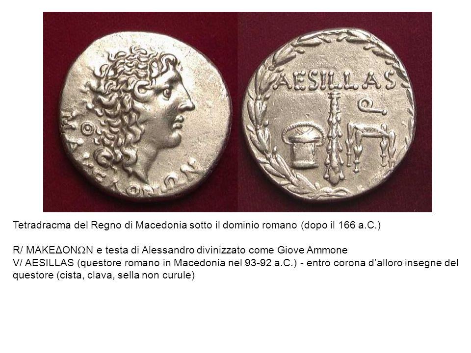 Tetradracma del Regno di Macedonia sotto il dominio romano (dopo il 166 a.C.) R/ ΜΑΚΕΔΟΝ Ν e testa di Alessandro divinizzato come Giove Ammone V/ AESI
