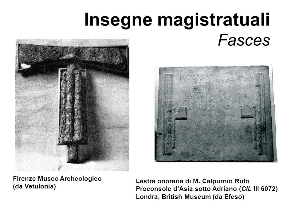 Lastra onoraria di M. Calpurnio Rufo Proconsole dAsia sotto Adriano (CIL III 6072) Londra, British Museum (da Efeso) Firenze Museo Archeologico (da Ve