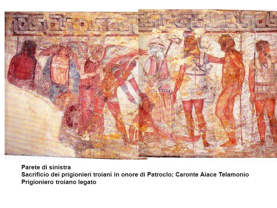 Parete di sinistra Sacrificio dei prigionieri troiani in onore di Patroclo; Caronte Aiace Telamonio Prigioniero troiano legato