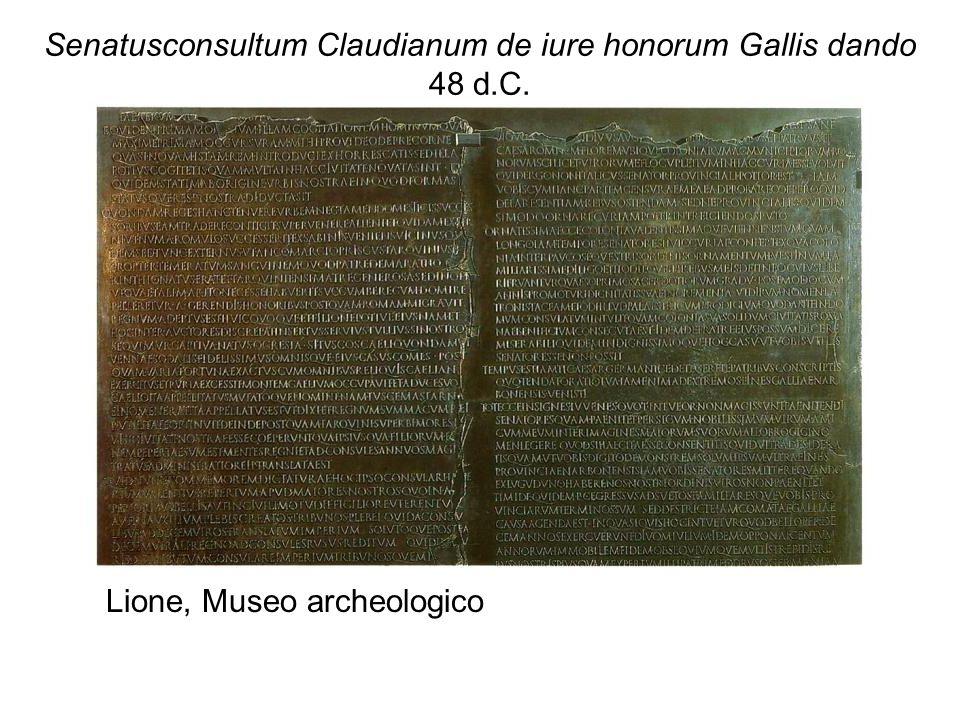 Senatusconsultum Claudianum de iure honorum Gallis dando 48 d.C. Lione, Museo archeologico