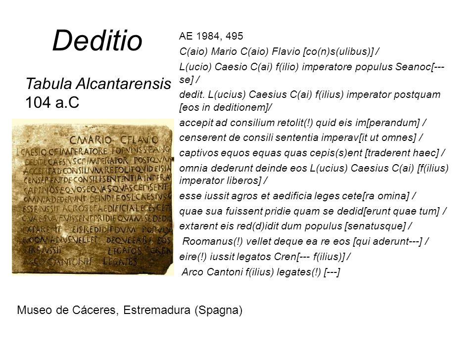Deditio AE 1984, 495 C(aio) Mario C(aio) Flavio [co(n)s(ulibus)] / L(ucio) Caesio C(ai) f(ilio) imperatore populus Seanoc[--- se] / dedit. L(ucius) Ca