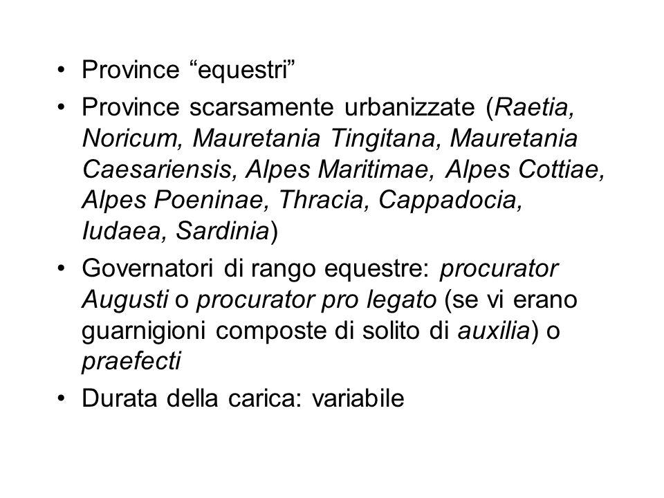 Province equestri Province scarsamente urbanizzate (Raetia, Noricum, Mauretania Tingitana, Mauretania Caesariensis, Alpes Maritimae, Alpes Cottiae, Al