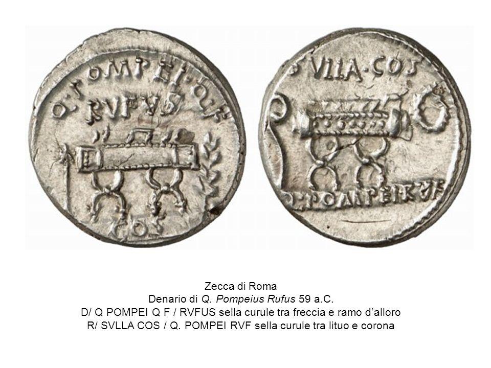 Zecca di Roma Denario di Q. Pompeius Rufus 59 a.C. D/ Q POMPEI Q F / RVFUS sella curule tra freccia e ramo dalloro R/ SVLLA COS / Q. POMPEI RVF sella
