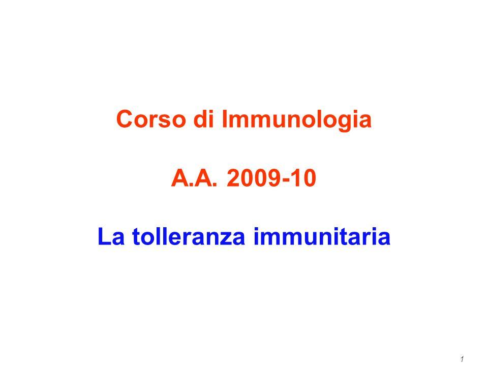 1 Corso di Immunologia A.A. 2009-10 La tolleranza immunitaria
