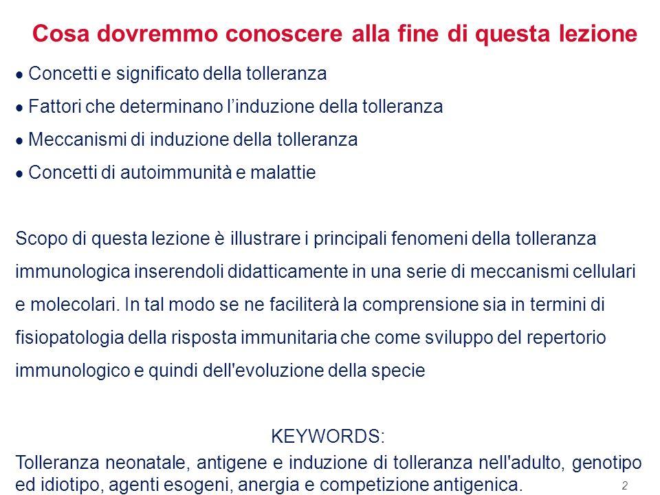 2 Concetti e significato della tolleranza Fattori che determinano linduzione della tolleranza Meccanismi di induzione della tolleranza Concetti di aut