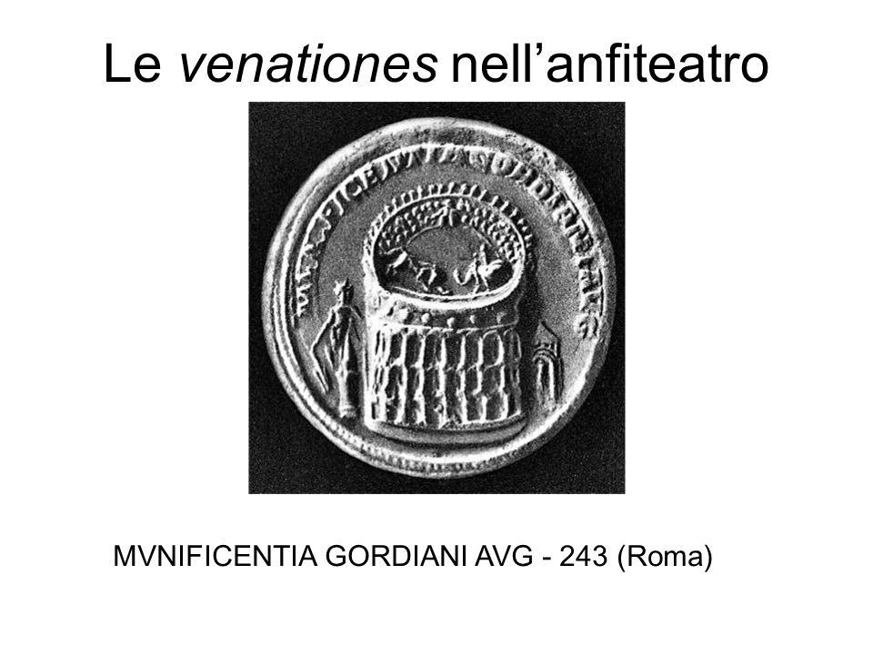 Le venationes nellanfiteatro MVNIFICENTIA GORDIANI AVG - 243 (Roma)