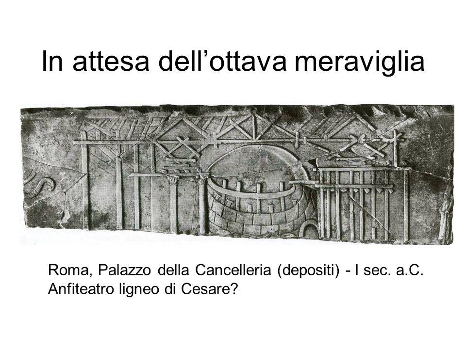 In attesa dellottava meraviglia Roma, Palazzo della Cancelleria (depositi) - I sec.