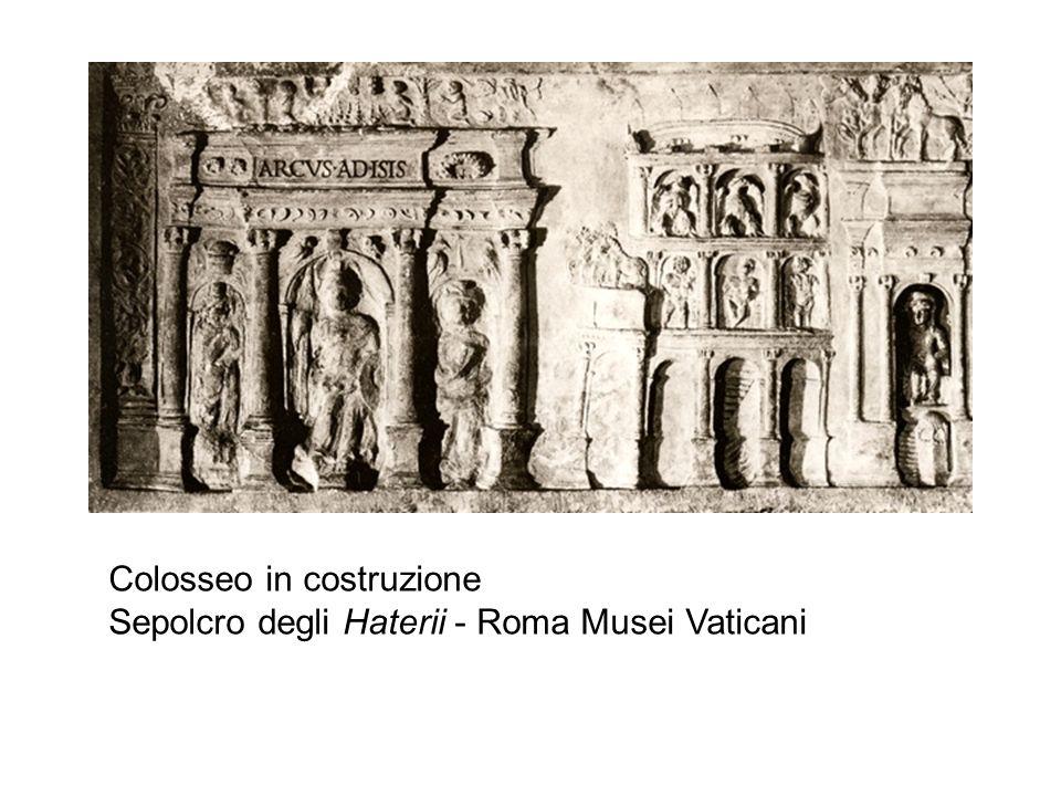 Colosseo in costruzione Sepolcro degli Haterii - Roma Musei Vaticani