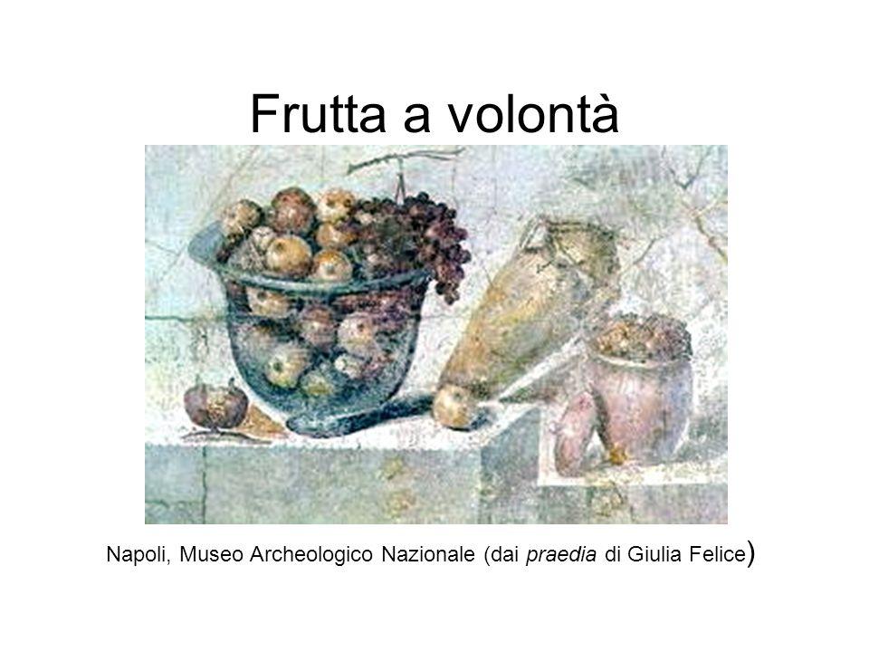 Frutta a volontà Napoli, Museo Archeologico Nazionale (dai praedia di Giulia Felice )