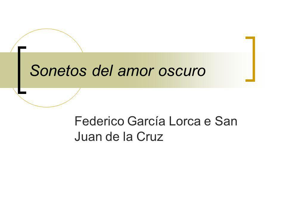Sonetos del amor oscuro Federico García Lorca e San Juan de la Cruz