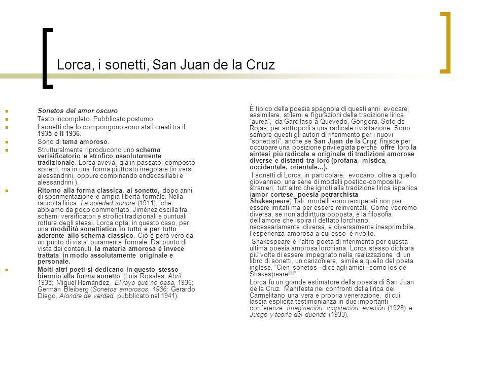 Lorca, i sonetti, San Juan de la Cruz Sonetos del amor oscuro Testo incompleto. Pubblicato postumo. I sonetti che lo compongono sono stati creati tra