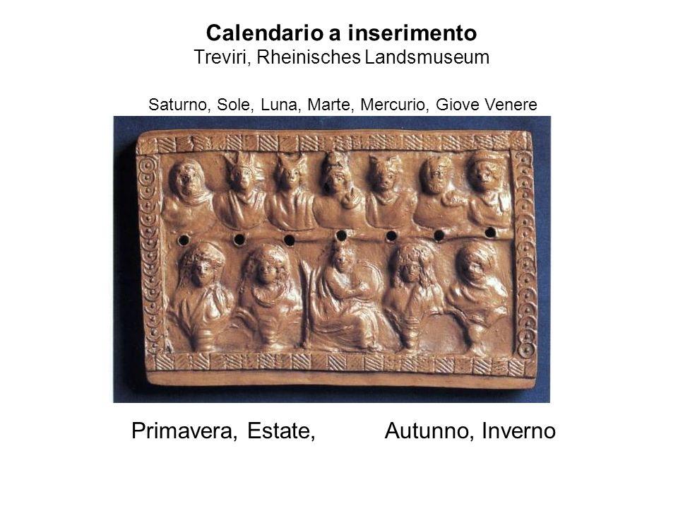 Calendario a inserimento Treviri, Rheinisches Landsmuseum Saturno, Sole, Luna, Marte, Mercurio, Giove Venere Primavera, Estate, Autunno, Inverno
