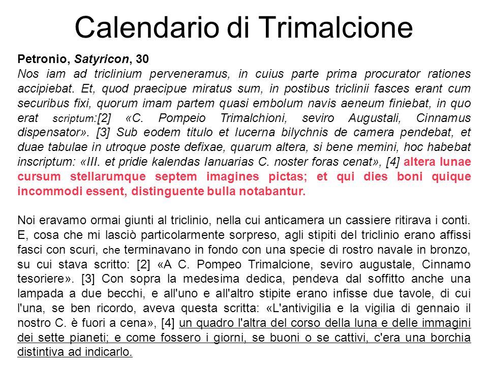Calendario di Trimalcione Petronio, Satyricon, 30 Nos iam ad triclinium perveneramus, in cuius parte prima procurator rationes accipiebat.