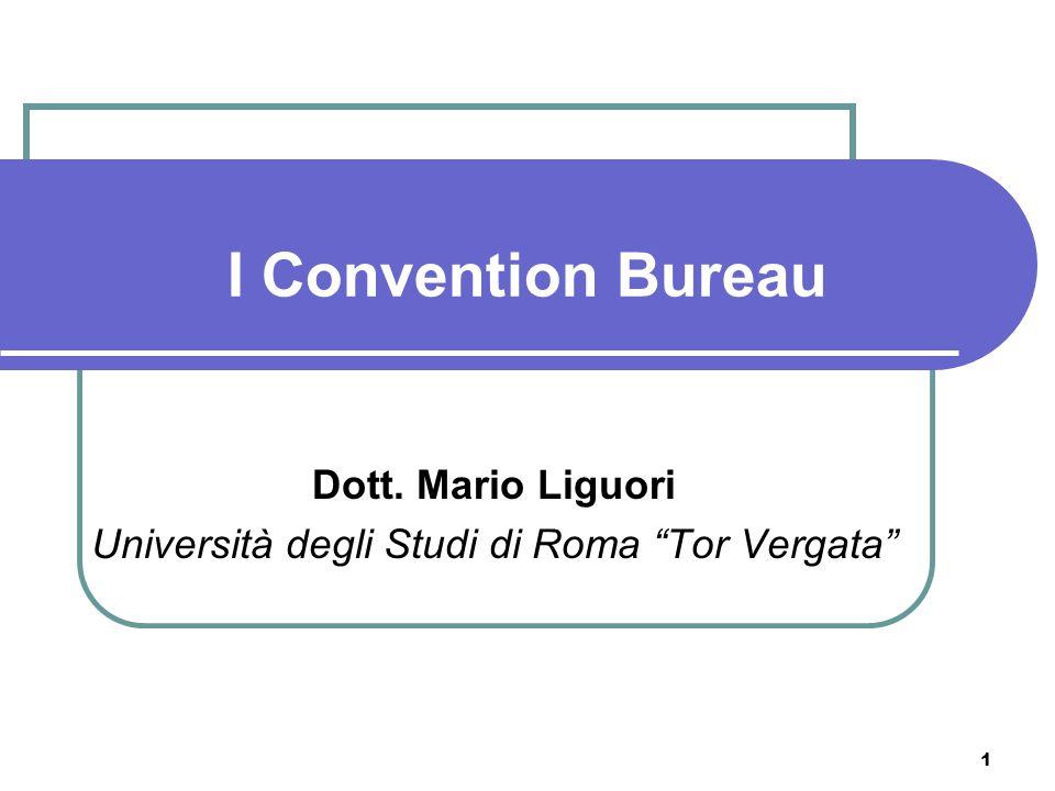 1 I Convention Bureau Dott. Mario Liguori Università degli Studi di Roma Tor Vergata
