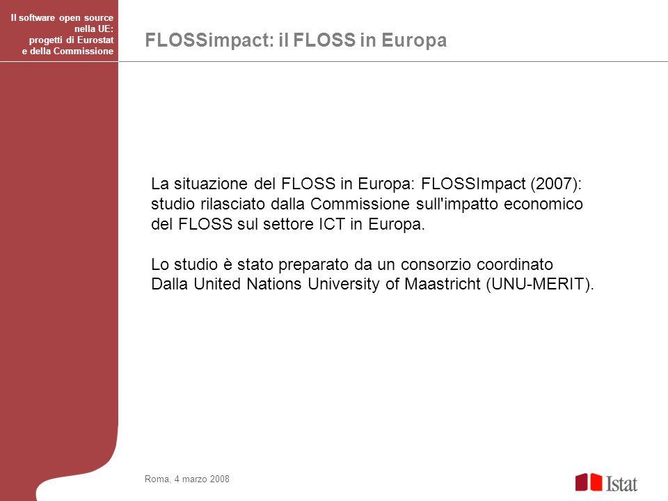 Conclusioni di FLOSSimpact Roma, 4 marzo 2008 Il software open source nella UE: progetti di Eurostat e della Commissione Le applicazioni OSS sono leader in molti settori software La base installata di applicazioni FLOSS di qualità oggi in uso costerebbero circa 12 miliardi di euro alle imprese che le dovessero riscrivere.