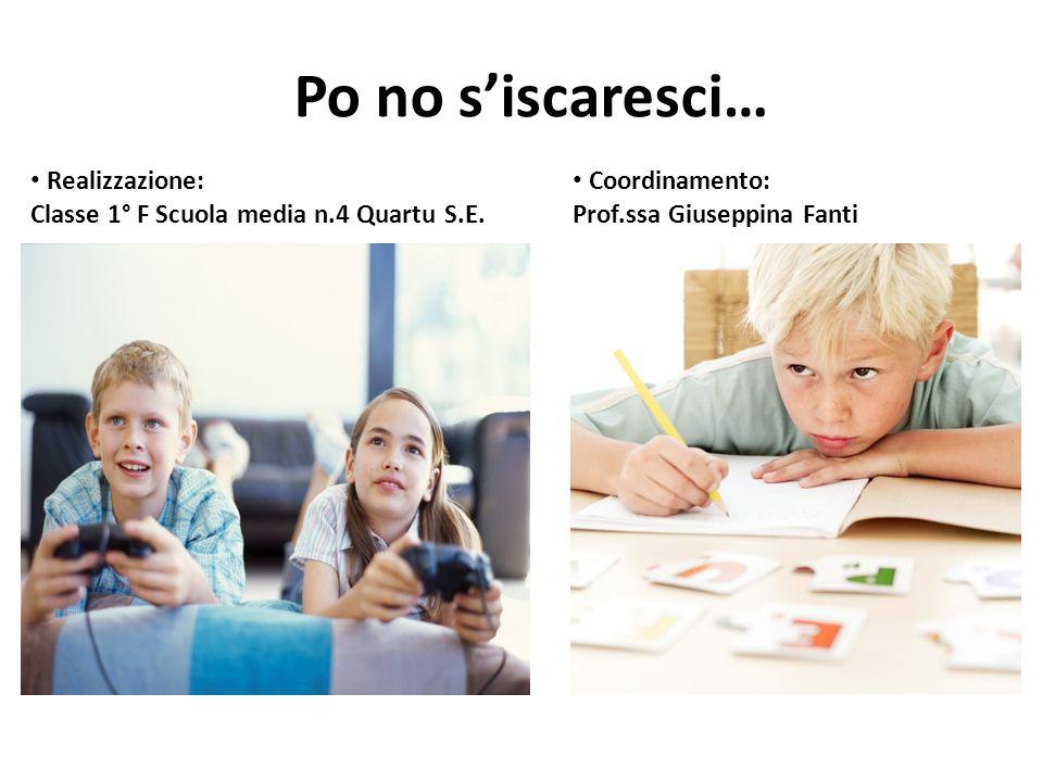Po no siscaresci… Realizzazione: Classe 1° F Scuola media n.4 Quartu S.E.