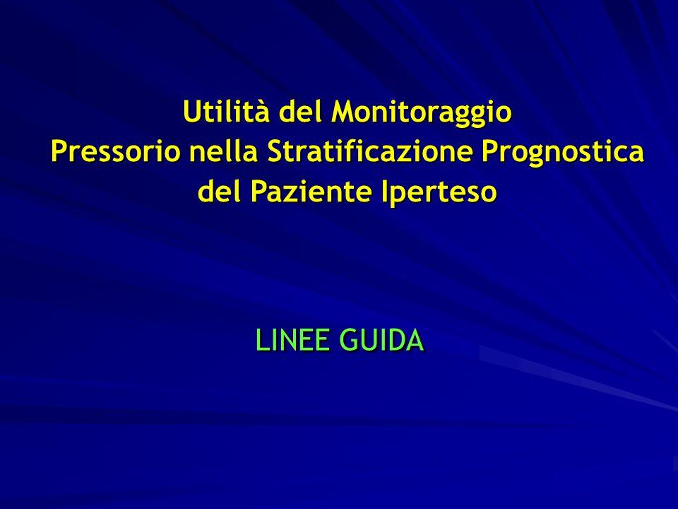 39 Utilità del Monitoraggio Pressorio nella Stratificazione Prognostica del Paziente Iperteso LINEE GUIDA