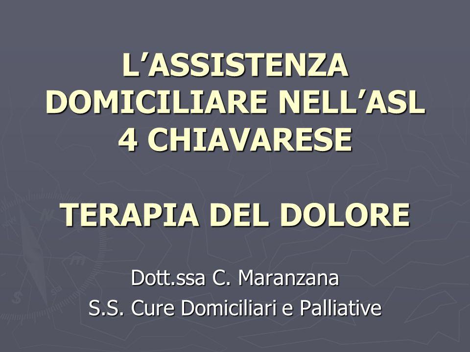 LASSISTENZA DOMICILIARE NELLASL 4 CHIAVARESE TERAPIA DEL DOLORE Dott.ssa C.