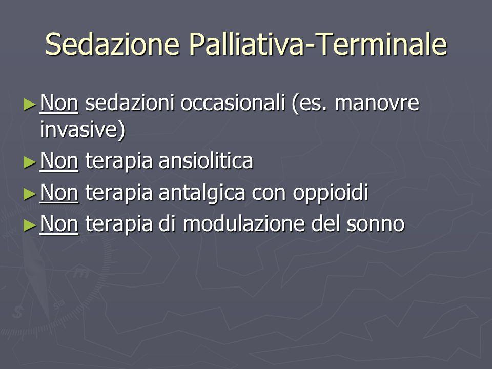 Sedazione Palliativa-Terminale Non sedazioni occasionali (es.
