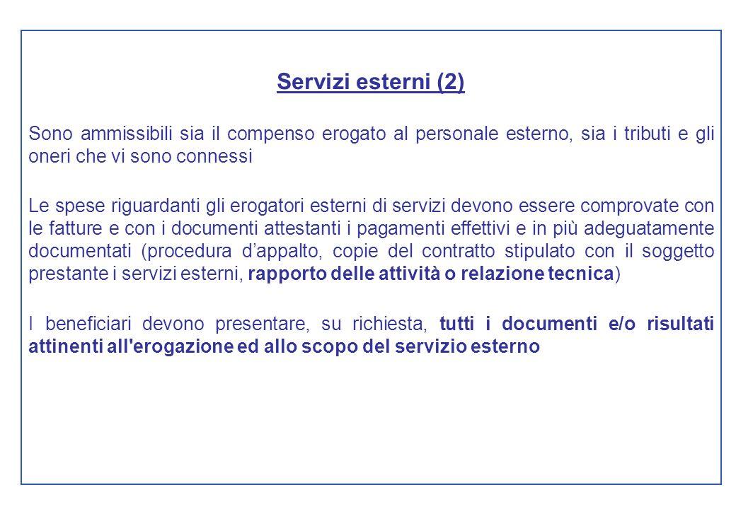 Servizi esterni (2) Sono ammissibili sia il compenso erogato al personale esterno, sia i tributi e gli oneri che vi sono connessi Le spese riguardanti