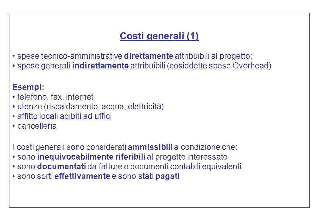 Costi generali (1) spese tecnico-amministrative direttamente attribuibili al progetto; spese generali indirettamente attribuibili (cosiddette spese Ov