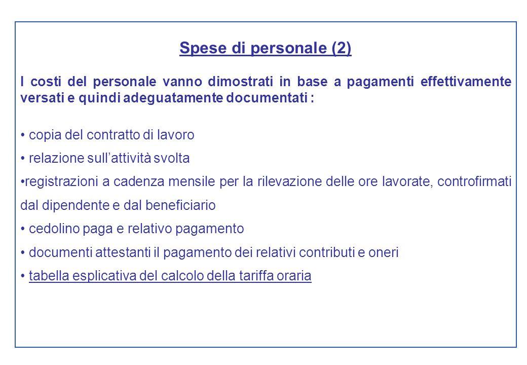 Spese di personale (2) I costi del personale vanno dimostrati in base a pagamenti effettivamente versati e quindi adeguatamente documentati : copia de