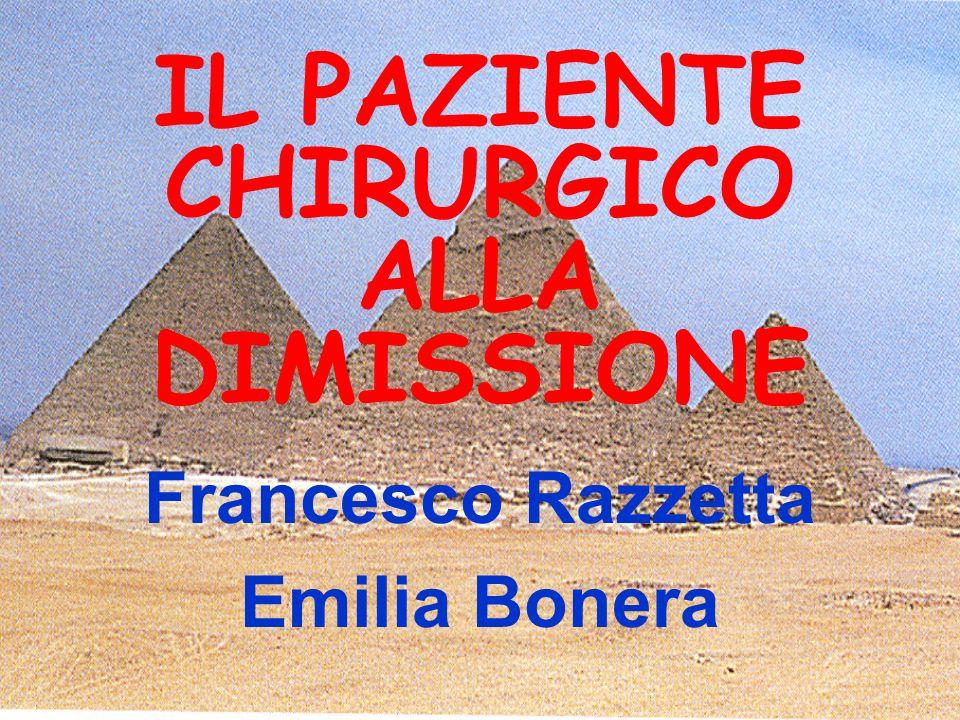 IL PAZIENTE CHIRURGICO ALLA DIMISSIONE Francesco Razzetta Emilia Bonera