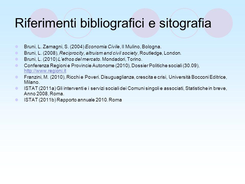 Riferimenti bibliografici e sitografia Bruni, L. Zamagni, S.