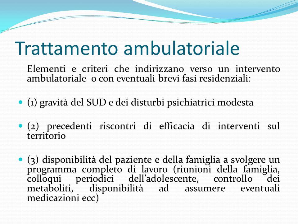 Trattamento ambulatoriale Elementi e criteri che indirizzano verso un intervento ambulatoriale o con eventuali brevi fasi residenziali: (1) gravità de
