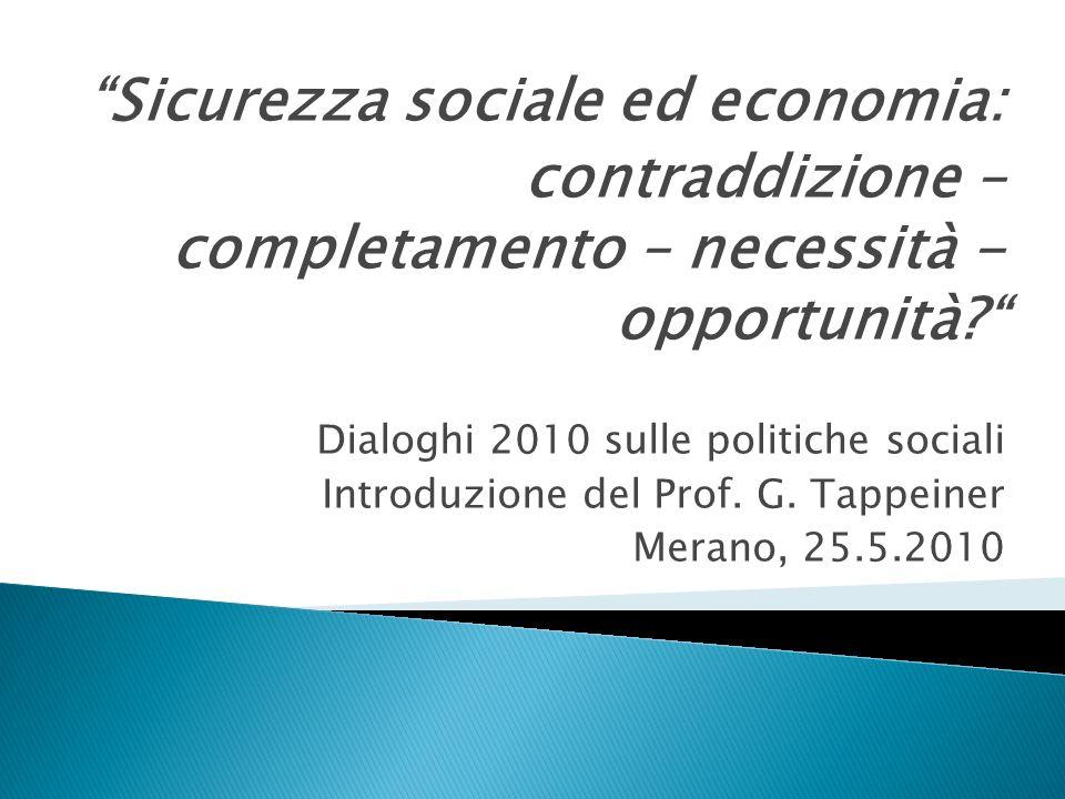 Sicurezza sociale ed economia: contraddizione – completamento – necessità - opportunità.