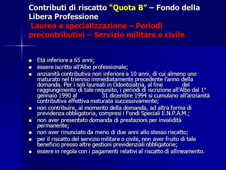 Contributi di riscatto Quota B – Fondo della Libera Professione Laurea e specializzazione – Periodi precontributivi – Servizio militare o civile Età i