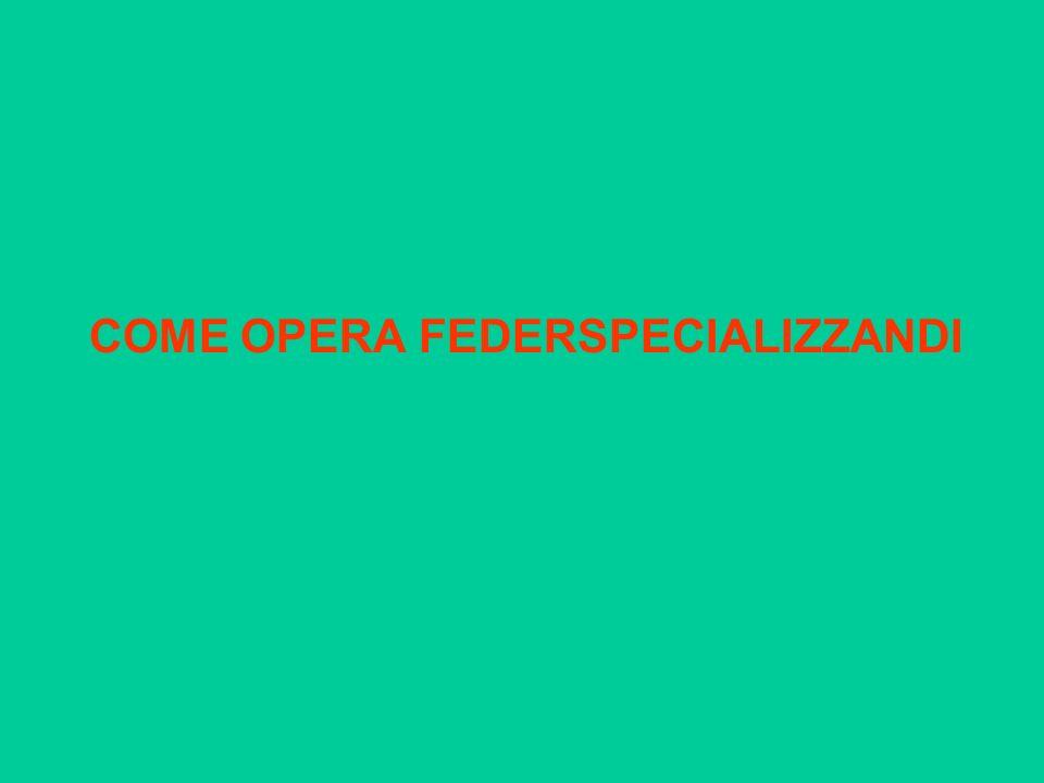 COME OPERA FEDERSPECIALIZZANDI