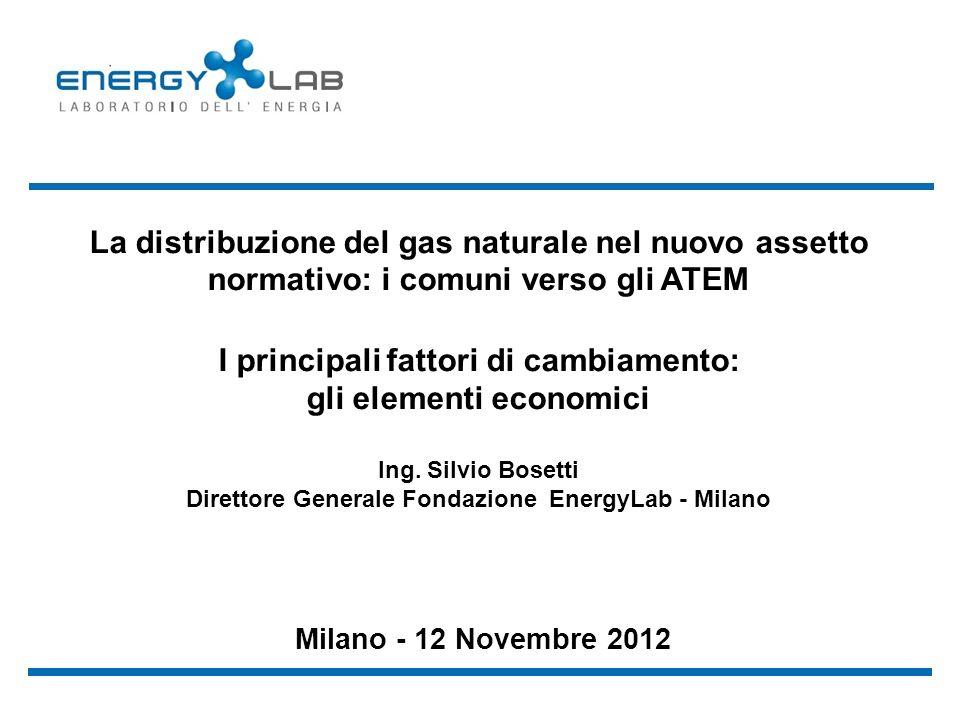 La distribuzione del gas naturale nel nuovo assetto normativo: i comuni verso gli ATEM I principali fattori di cambiamento: gli elementi economici Ing