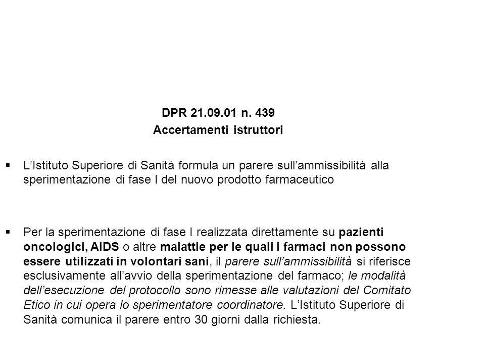 DPR 21.09.01 n. 439 Accertamenti istruttori LIstituto Superiore di Sanità formula un parere sullammissibilità alla sperimentazione di fase I del nuovo