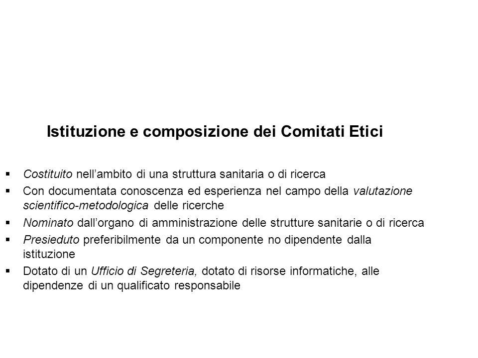 Istituzione e composizione dei Comitati Etici Costituito nellambito di una struttura sanitaria o di ricerca Con documentata conoscenza ed esperienza n